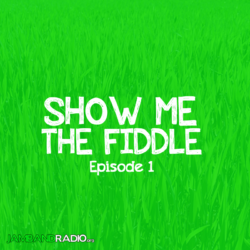 Show Me The Fiddle